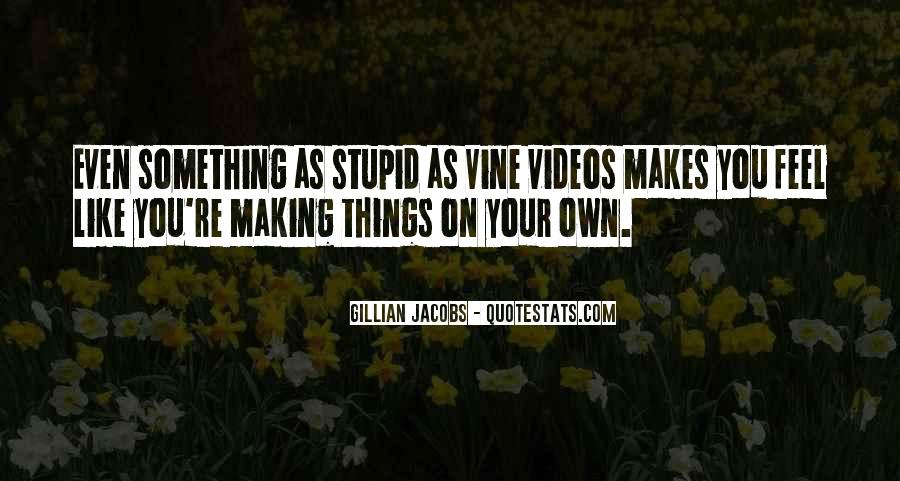 Quotes About Making Videos #352367