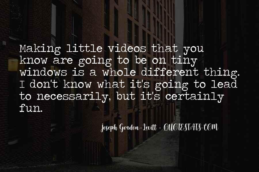 Quotes About Making Videos #550889