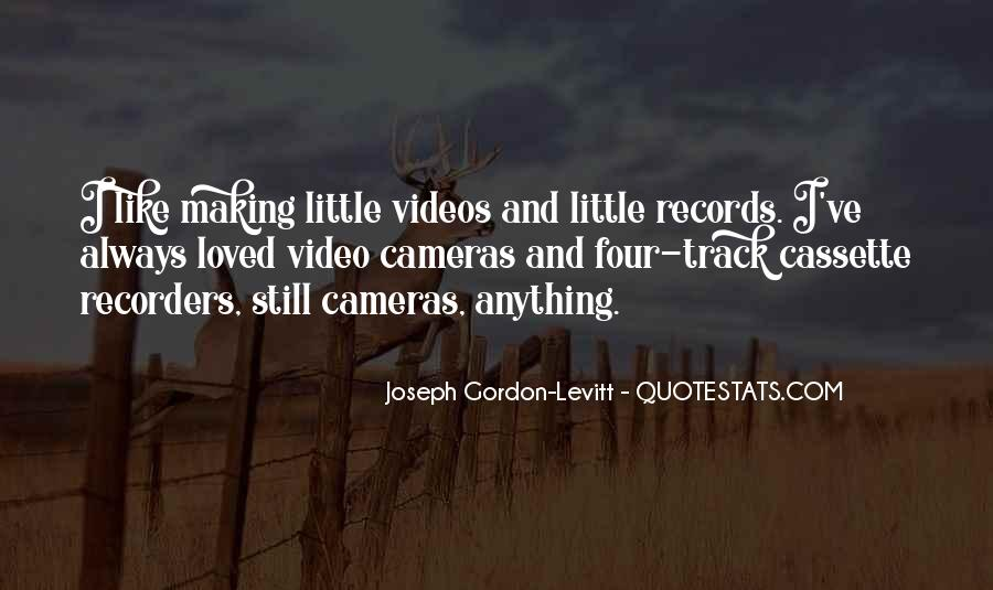 Quotes About Making Videos #893741