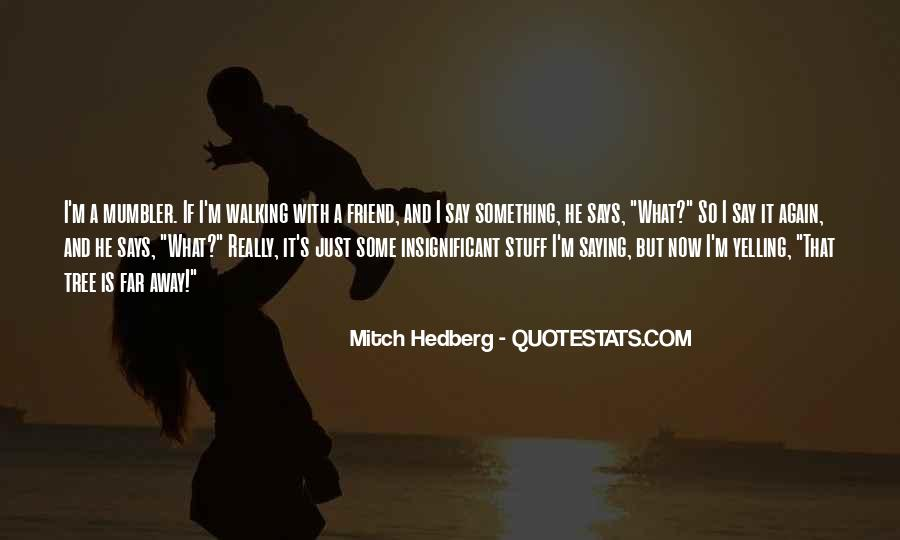 Quotes About Saying Sorry To Your Friend #480114