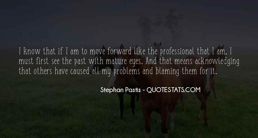 Quotes About Not Blaming Others #25490