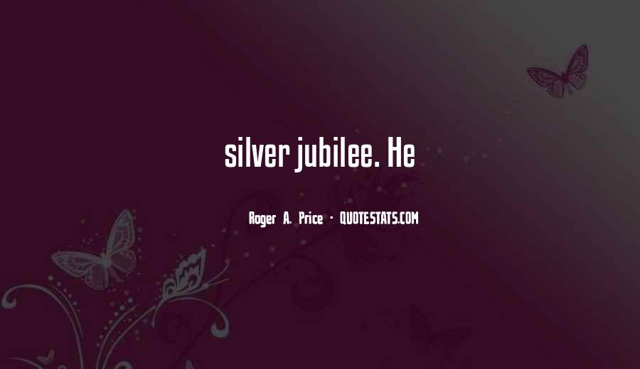 Quotes About Silver Jubilee #327536