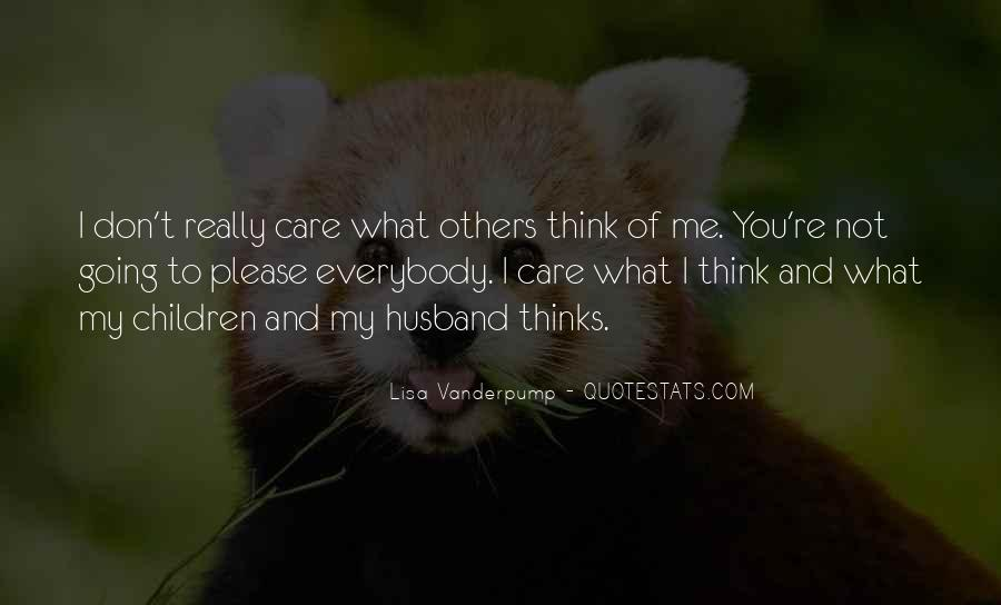 Quotes About What Others Think Of Me #1543061