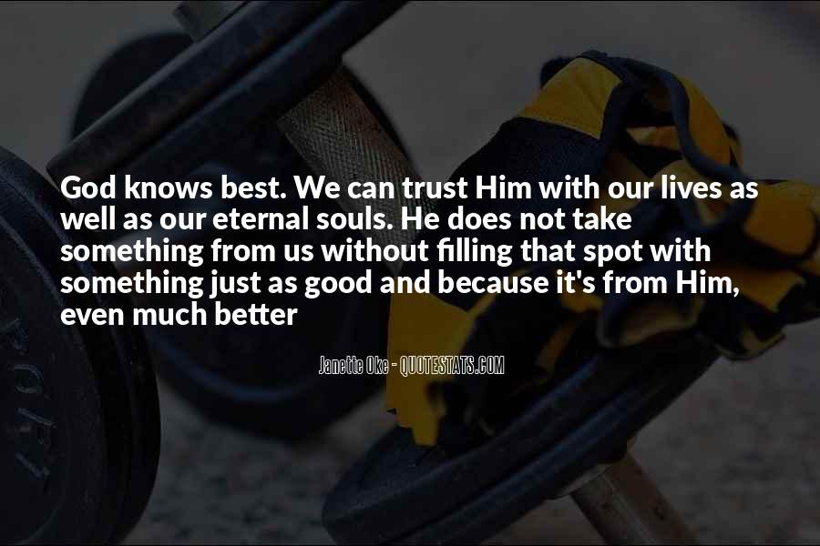 Quotes About God Knows Best #645777