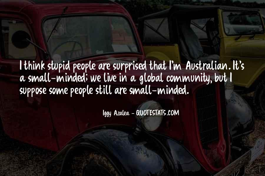 Quotes About Small Minded #1167597