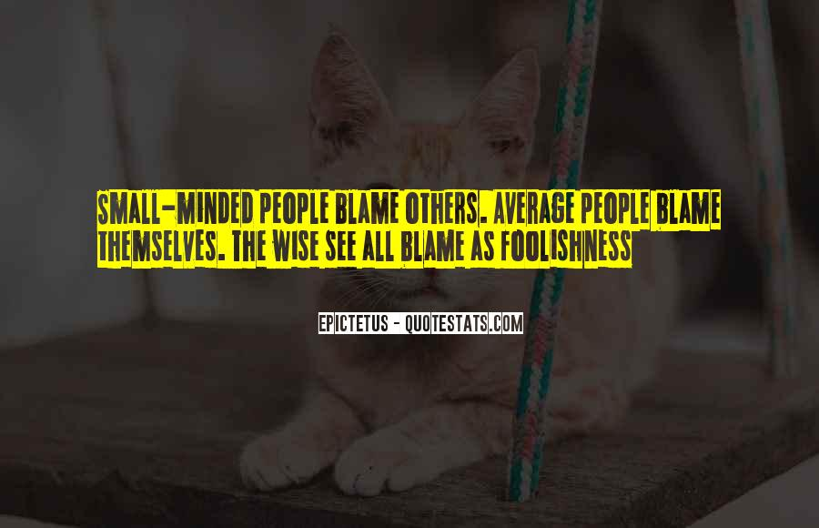 Quotes About Small Minded #1226554