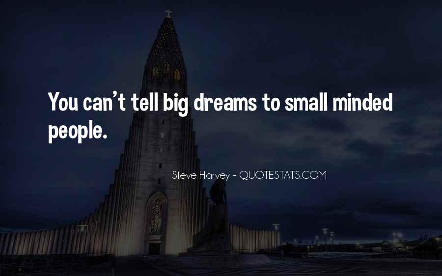 Quotes About Small Minded #1248779