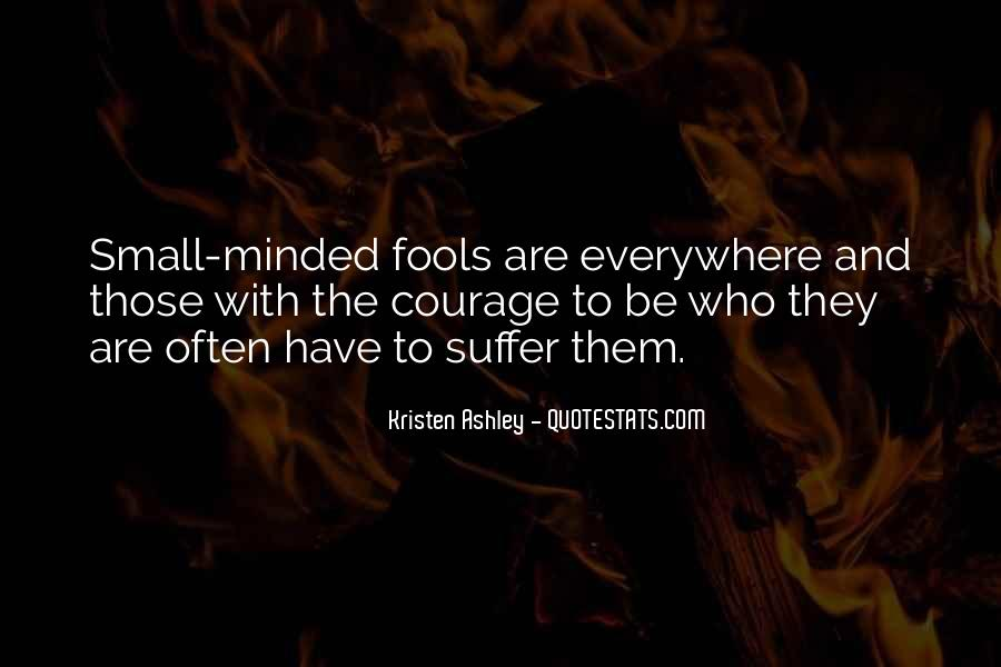 Quotes About Small Minded #1378465