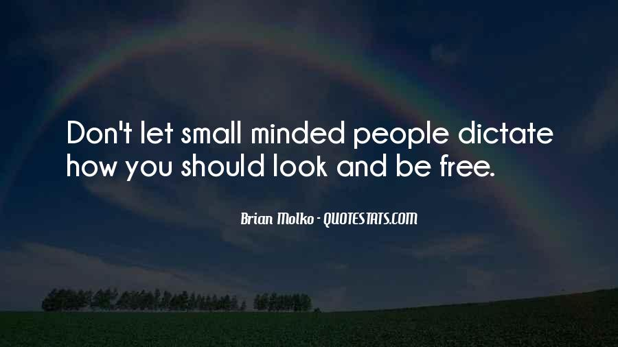 Quotes About Small Minded #140901