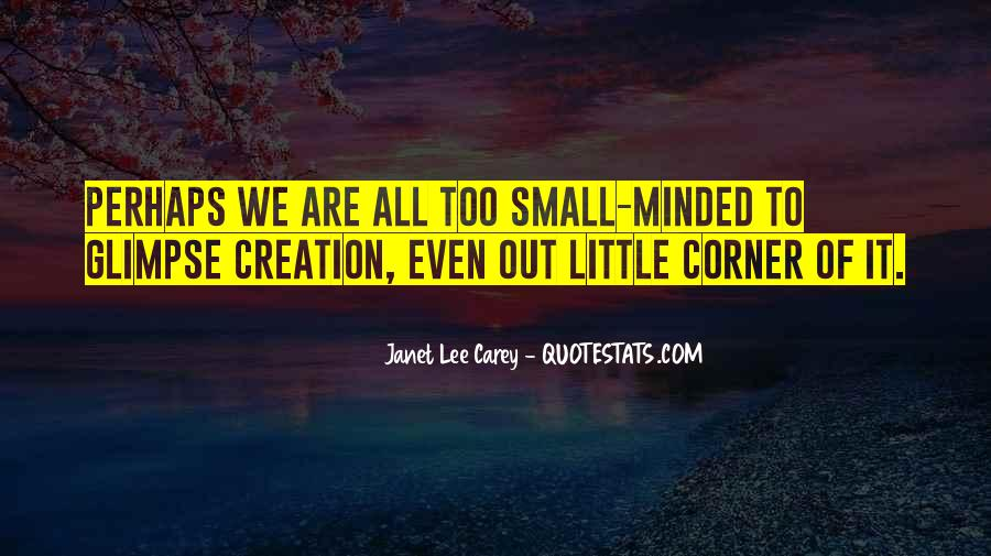 Quotes About Small Minded #1464072