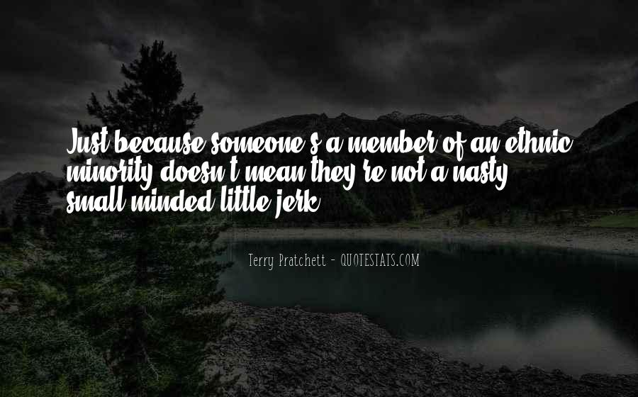 Quotes About Small Minded #343553
