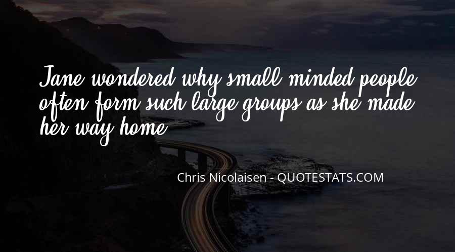 Quotes About Small Minded #88221