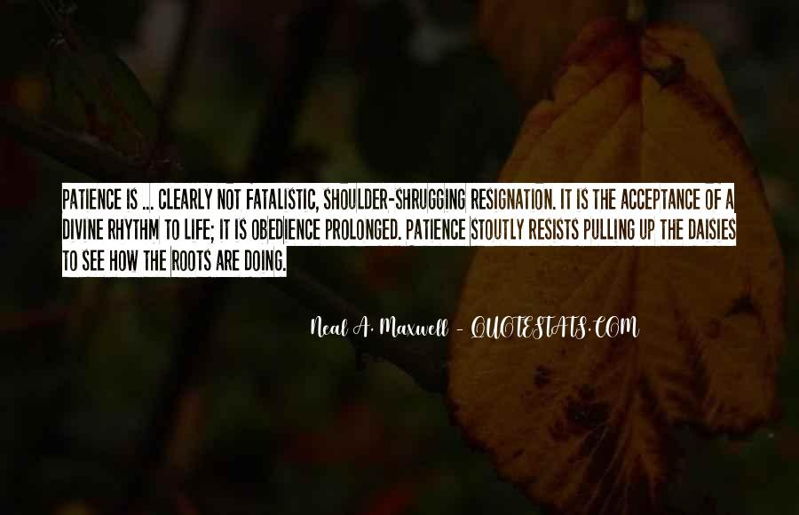 Quotes About Patience And Acceptance #1862489