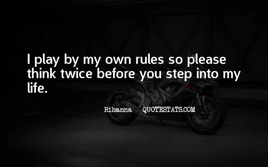 Quotes About My Life My Rules #1667844