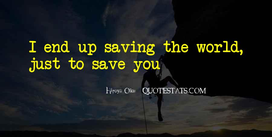 Quotes About Saving World #323972