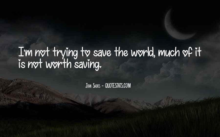 Quotes About Saving World #579161