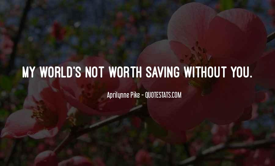 Quotes About Saving World #717471
