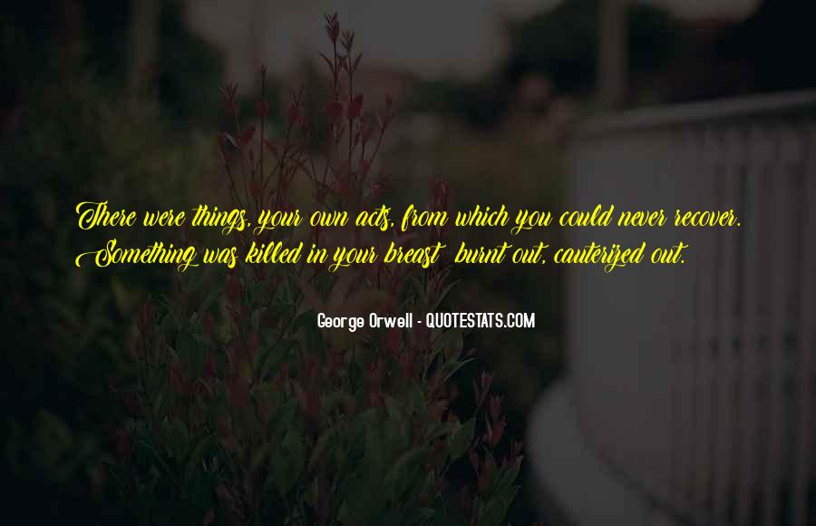 Quotes About George Orwell 1984 #1786071