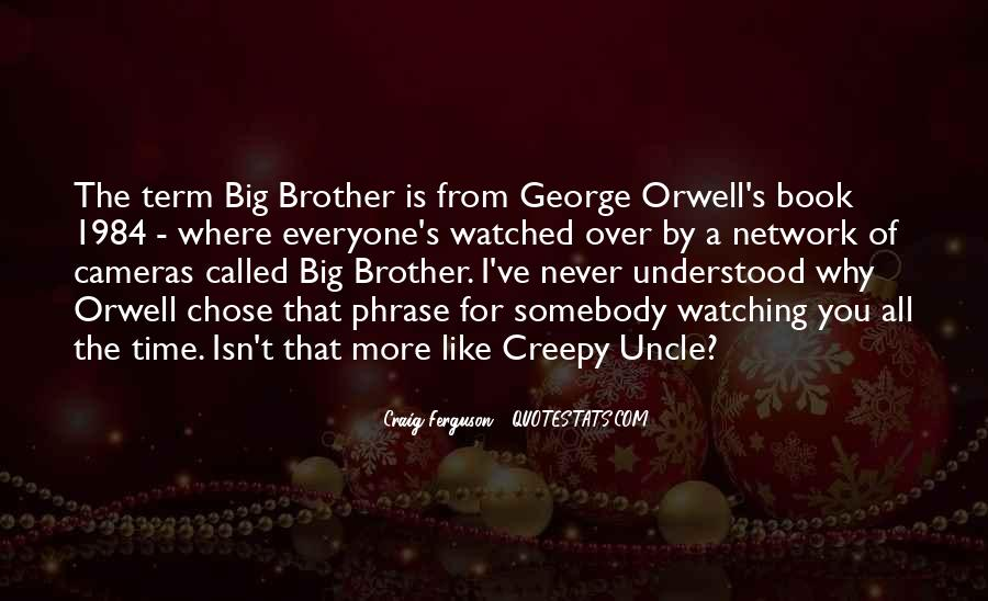 Quotes About George Orwell 1984 #500874