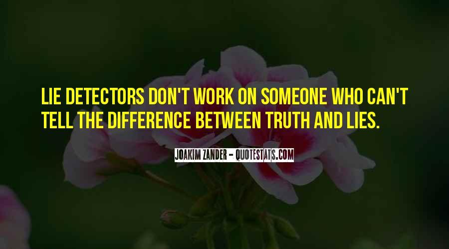 Quotes About Lie Detectors #1594033