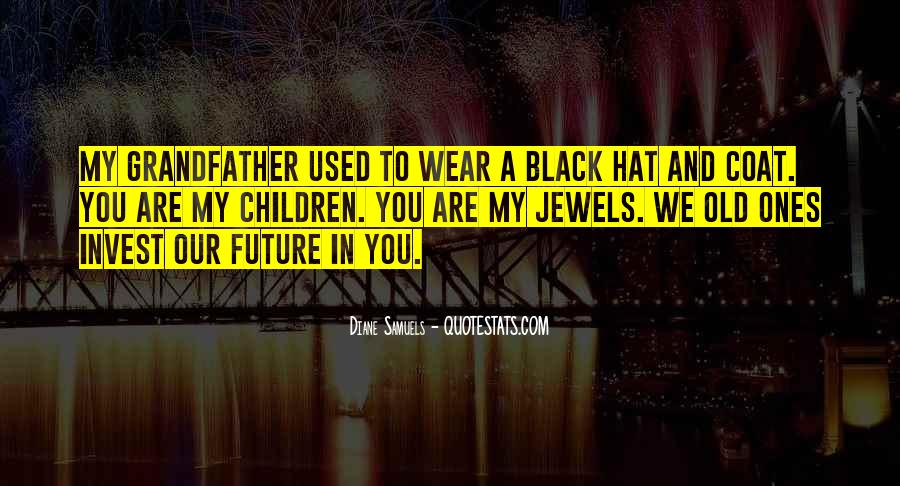 Quotes About Grandfather's Wisdom #569849