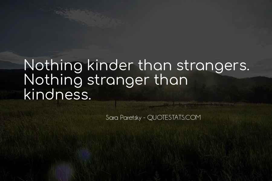 Quotes About A Stranger's Kindness #21170