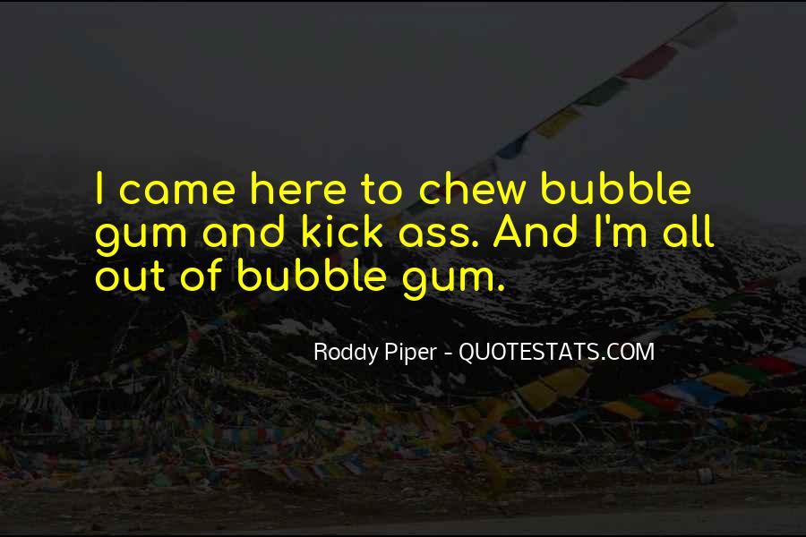 Quotes About Bubble Gum #1586530