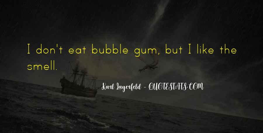 Quotes About Bubble Gum #1781170