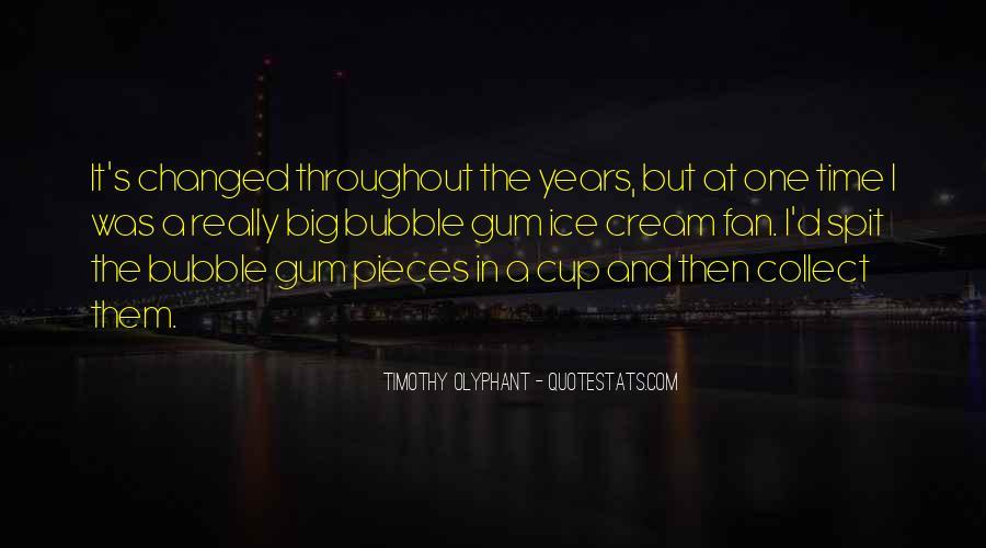 Quotes About Bubble Gum #733984