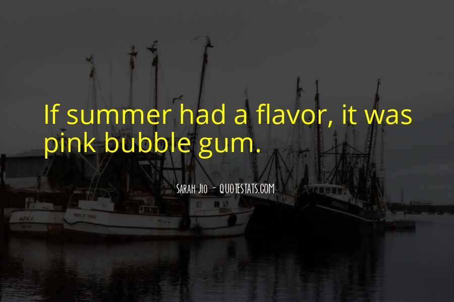 Quotes About Bubble Gum #958656