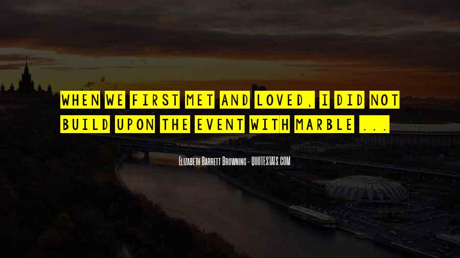 Quotes About When We First Met #606400