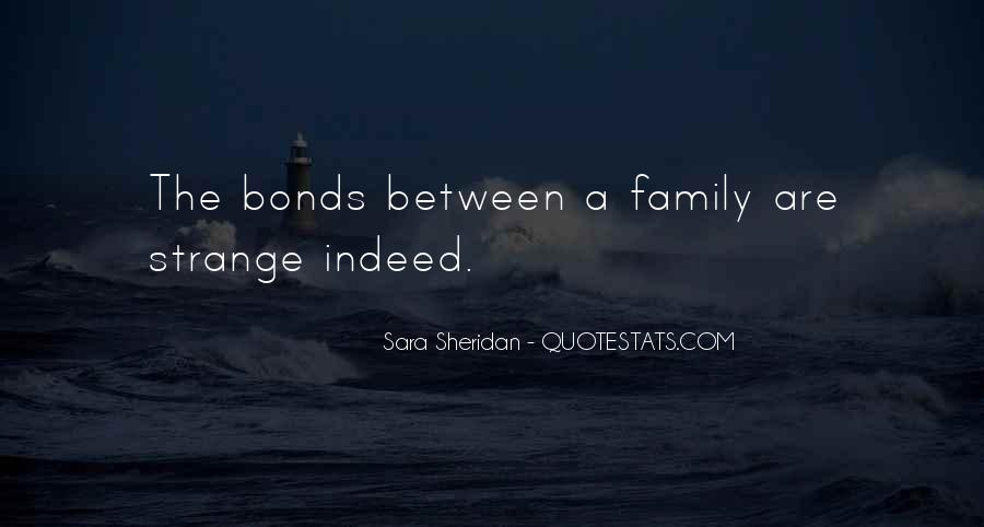 Quotes About Bonds Of Family #1654603