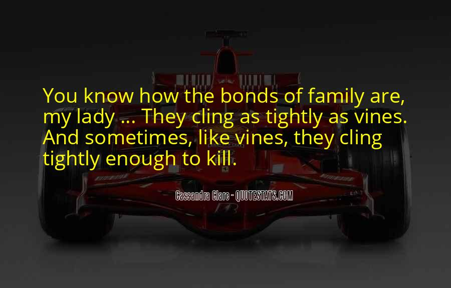 Quotes About Bonds Of Family #239944