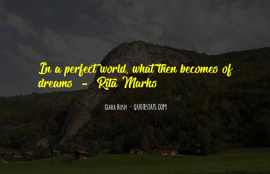 Quotes About Perfect Worlds #629634