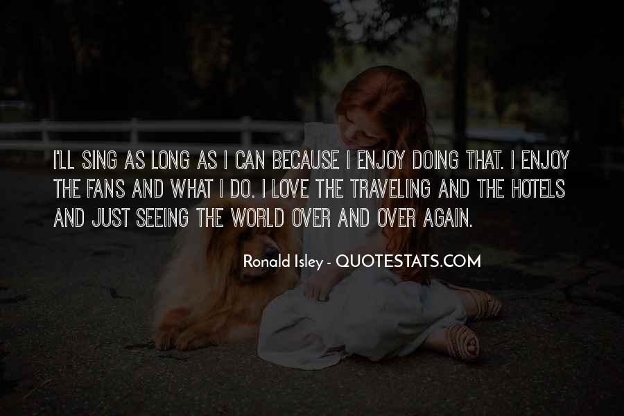 Quotes About Traveling And Seeing The World #1820663