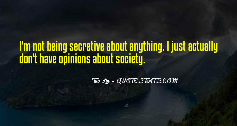 Quotes About Someone Being Secretive #1337363