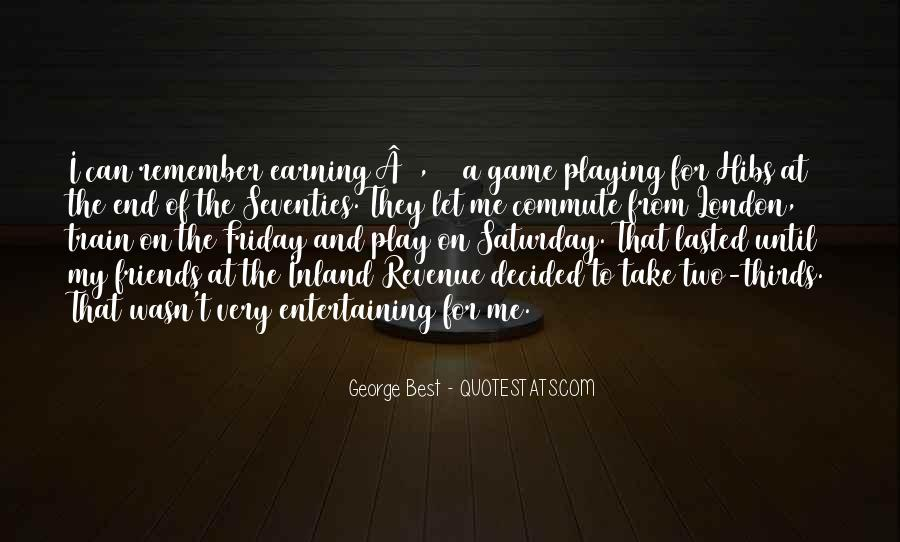 Quotes About Entertaining Friends #844314