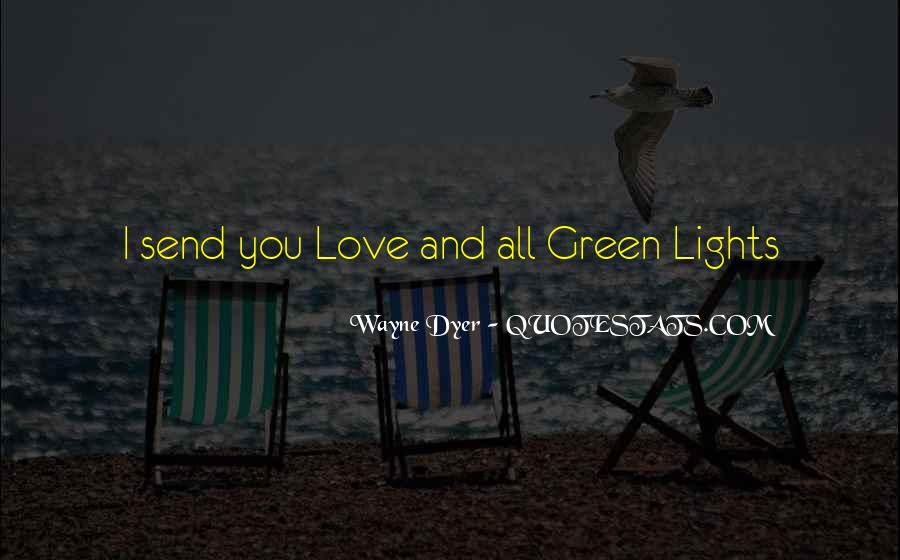 Quotes About Green Lights #2936