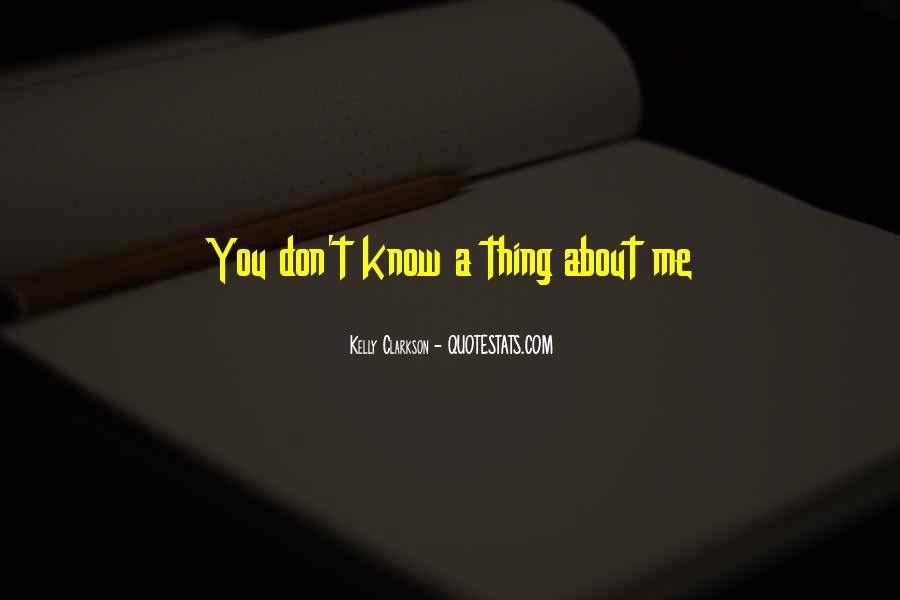 Quotes About You Know Me #1836