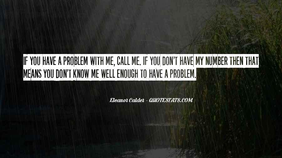 Quotes About You Know Me #4517