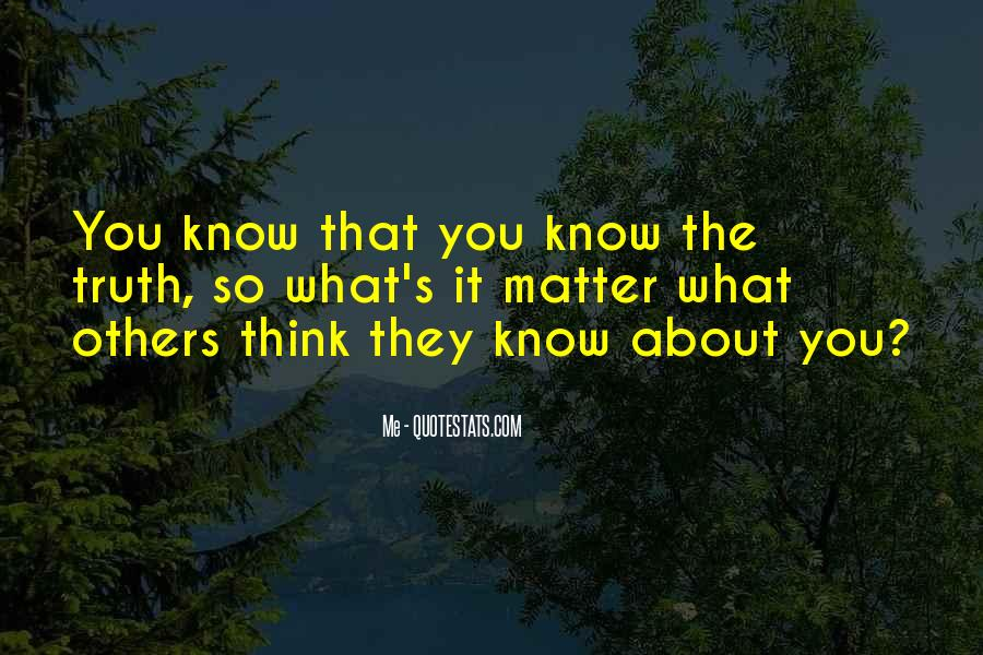 Quotes About You Know Me #6058