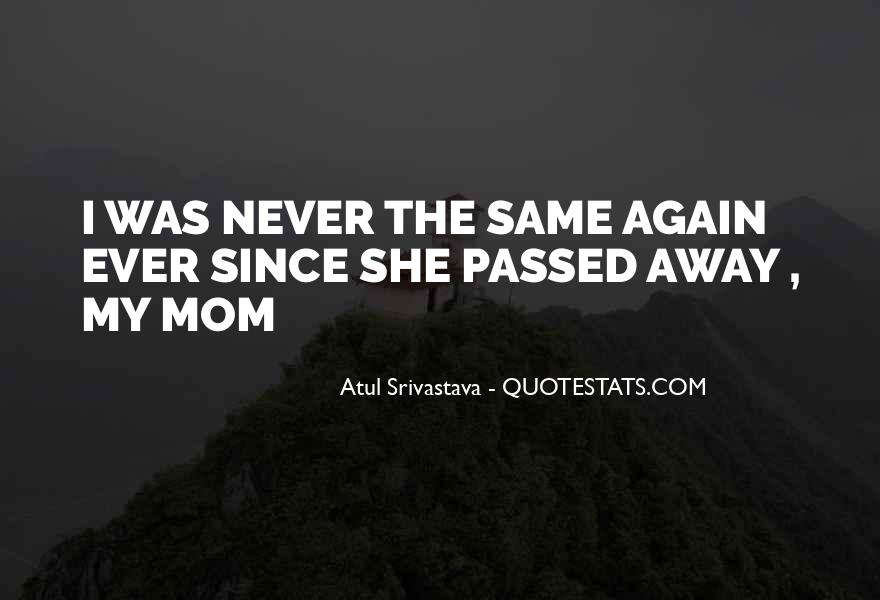 Quotes About A Mother That Has Passed Away #273509