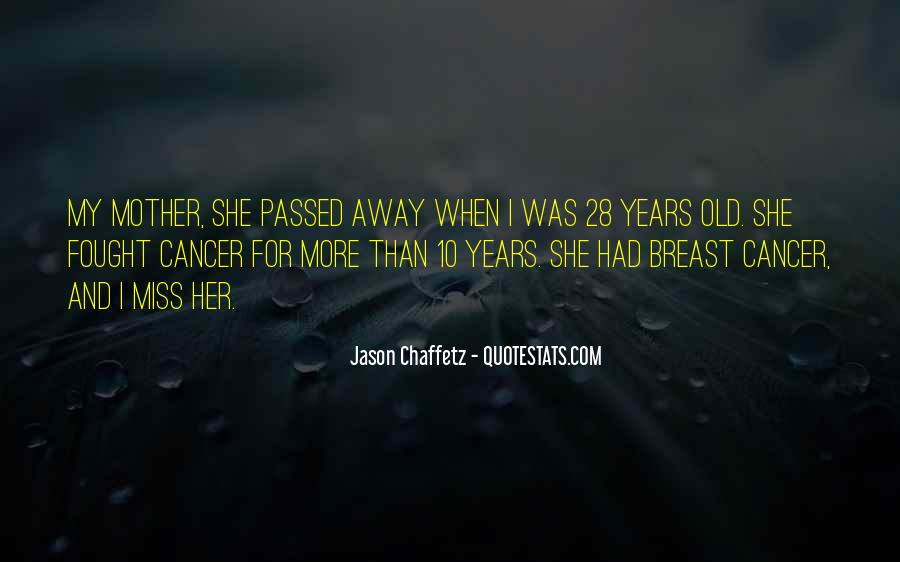 Quotes About A Mother That Has Passed Away #522638