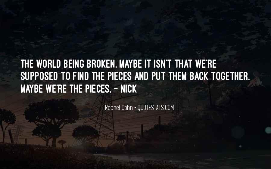 Quotes About Being Broken Into Pieces #1383064