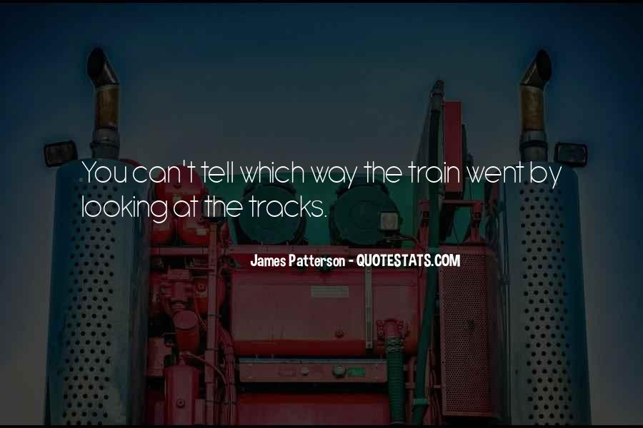 Quotes About Train Tracks #74003