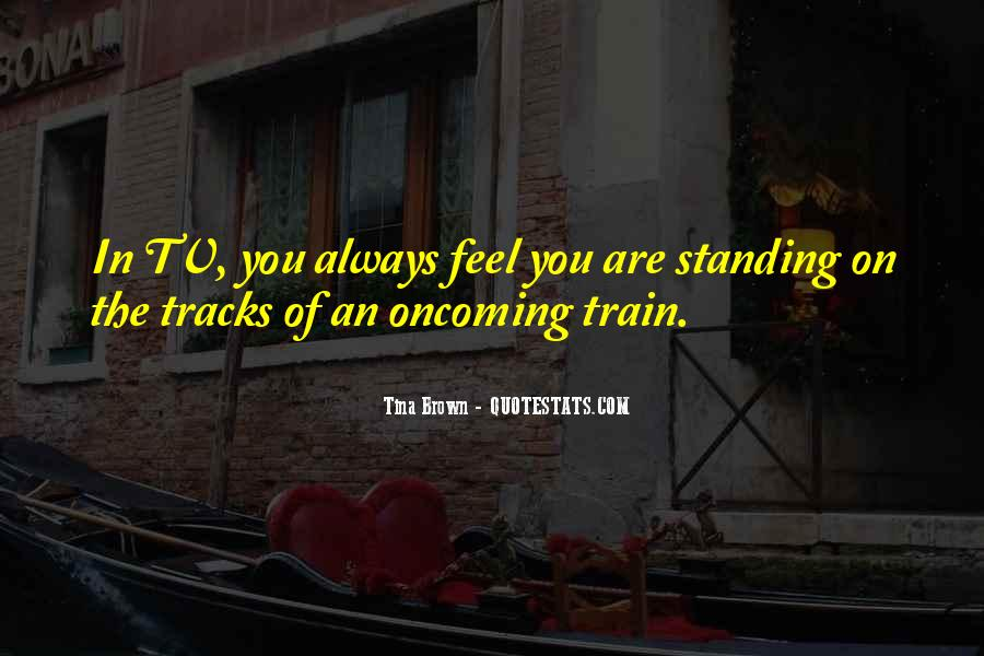 Quotes About Train Tracks #743666