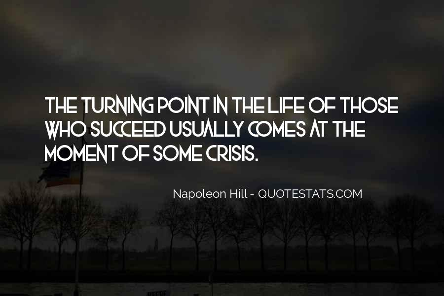 Quotes About Turning Point In Life #1048588