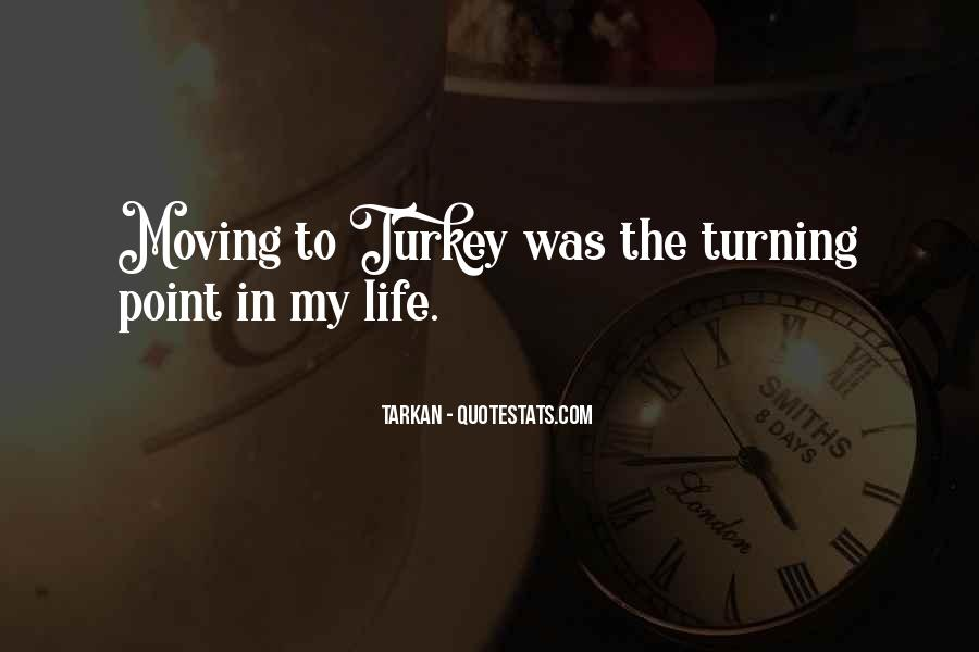 Quotes About Turning Point In Life #1058214