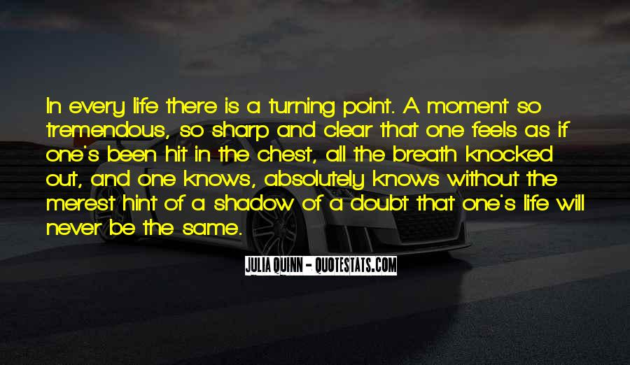 Quotes About Turning Point In Life #1528573