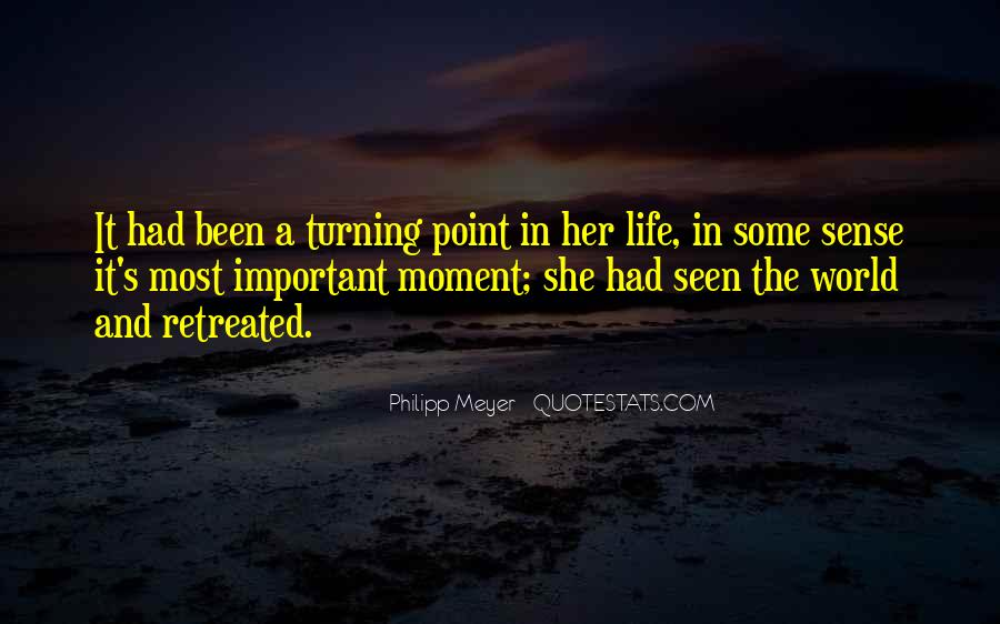 Quotes About Turning Point In Life #1576325